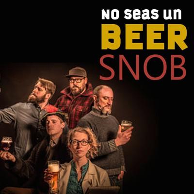 No seas un Beer Snob