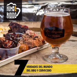 7 Verdades del Mundo del BBQ y Cervecero